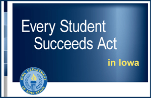 Every Student Succeeds Act Essa Iowa Department Of